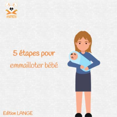etapes pour emmailloter bebe papate